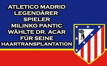 Atlético Legende bei Cosmedica in Istanbul